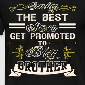 The Best Son Get Promoted To Big Brother T Shirt - Men's Premium T-Shirt
