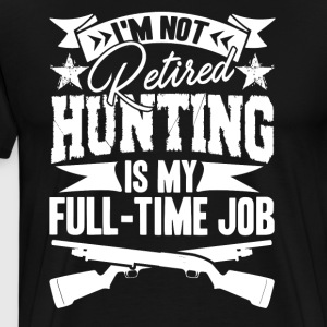 Hunting Job Shirt - Men's Premium T-Shirt