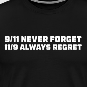 911 Never Forget 119 Always Regret - Men's Premium T-Shirt