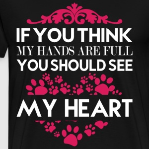 If You Think My Hands Are Full T Shirt - Men's Premium T-Shirt