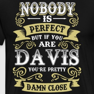 Nobody is perfect but if you are davis you're pret - Men's Premium T-Shirt