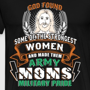 God Made The Strongest Women Army Moms T Shirt - Men's Premium T-Shirt