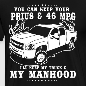 You can keep your prius and 46 mpg i'll keep my tr - Men's Premium T-Shirt