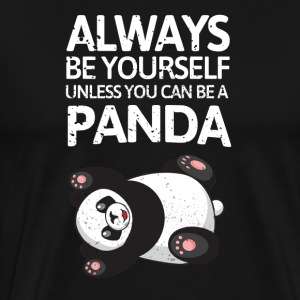 Always be youself unless you can be a panda! - Men's Premium T-Shirt