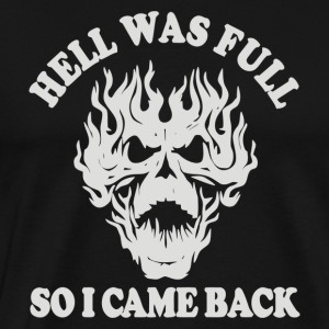 Hell Was Full So I Came Back - Men's Premium T-Shirt