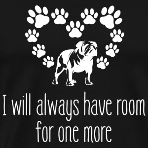 Bulldog - I Will Always Have Room For One More - - Men's Premium T-Shirt
