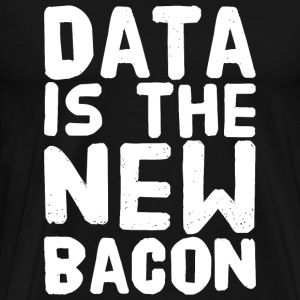Scientist - Data is the New Bacon - for Analysts - Men's Premium T-Shirt