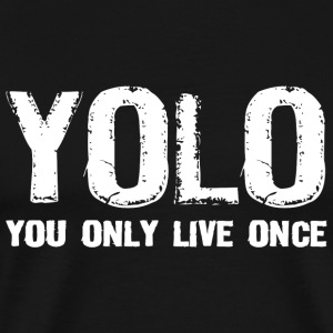 YOLO YOLO You Only Live Once - Men's Premium T-Shirt