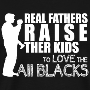 Father - real fathers raise their kids to love t - Men's Premium T-Shirt