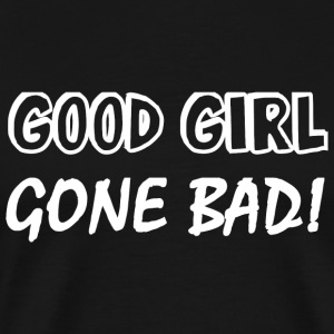Girl - Good Girl Gone Bad - Men's Premium T-Shirt