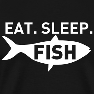 FISH - EAT SLEEP FISH - Men's Premium T-Shirt