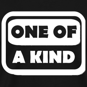 Kind - One Of A Kind - Men's Premium T-Shirt