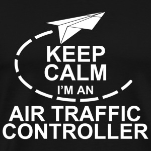 Controller - Keep Calm I'm An Air Traffic Contro - Men's Premium T-Shirt
