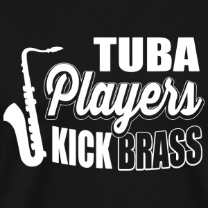 Tuba - Tuba players kick brass! - Men's Premium T-Shirt