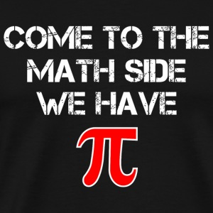 Pi - Funny Pi Shirt - Come To The Math Side We H - Men's Premium T-Shirt