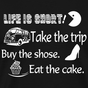 Trip Life is short take the trip buy the shoes - Men's Premium T-Shirt
