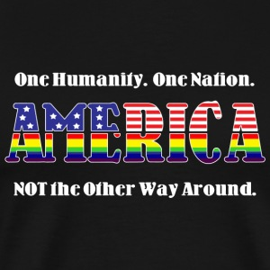 America - America -- One Humanity. One Nation. N - Men's Premium T-Shirt