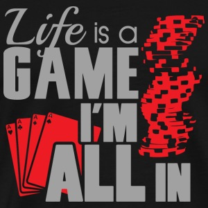 Game - Life is a game and I'm all in - Men's Premium T-Shirt