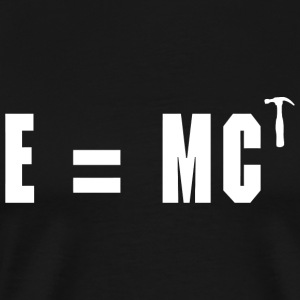 Hammer - E = MC Hammer - Men's Premium T-Shirt