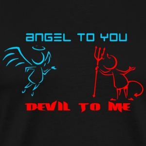 Angels - Angels To You Devil To Me - Men's Premium T-Shirt