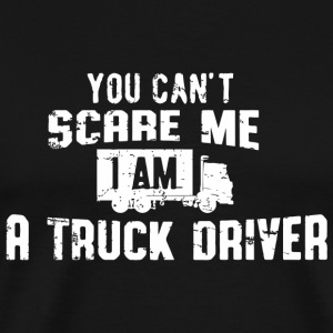 Truck driver - You can't scare me I am a truck d - Men's Premium T-Shirt