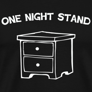 One Night Stand - One Night Stand - Men's Premium T-Shirt