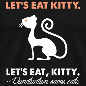 Kitty - Let's eat kitty let's eat, kitty Punctua - Men's Premium T-Shirt