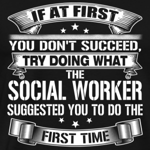 Social worker - If at first you don't succeed - Men's Premium T-Shirt