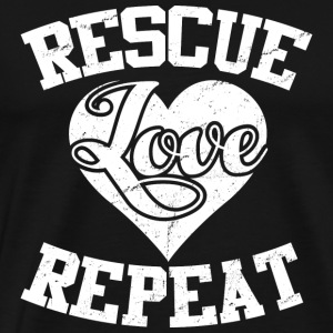Love - Rescue love and repeat rescuing it - Men's Premium T-Shirt