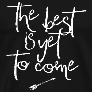 Typo - THE BEST IS YET TO COME - Men's Premium T-Shirt