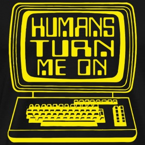 Computer - Computers. Humans Turn Me On - Men's Premium T-Shirt