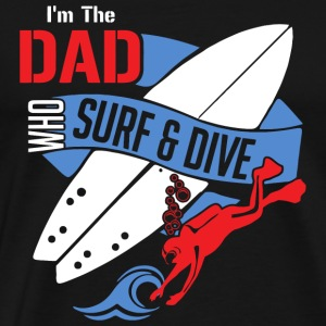 Surfing - Dad Who Loves Surfing And Scuba Diving - Men's Premium T-Shirt