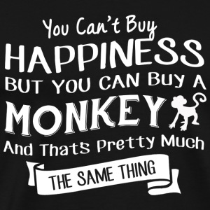 Buy a monkey is pretty much same happiness - Men's Premium T-Shirt