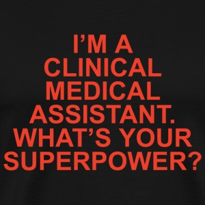 Clinical medical assistant - i'm a clinical medi - Men's Premium T-Shirt