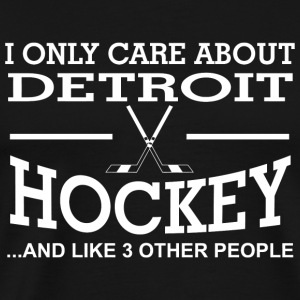 Hockey - i only care about detroit hockey and li - Men's Premium T-Shirt