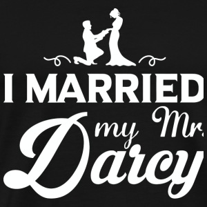 Pride and Prejudice - I Married My Mr.Darcy T Sh - Men's Premium T-Shirt