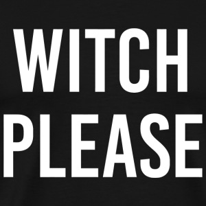 Witch - Witch Please - Men's Premium T-Shirt
