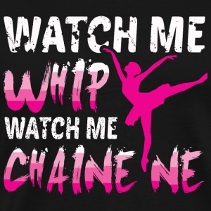 Ballet - Watch Me Chaine Ne T Shirt - Men's Premium T-Shirt