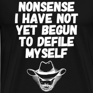 Myself - Nonsense I have not yet Begun to defile - Men's Premium T-Shirt