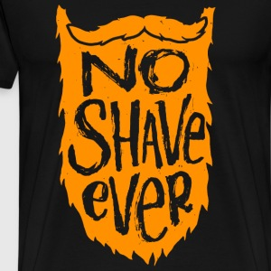 Mustache - No Shave Ever - Beard / Mustache Love - Men's Premium T-Shirt
