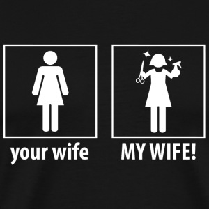 Hairstylist - Your Wife, My Wife - Hairstylist S - Men's Premium T-Shirt
