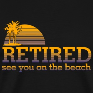 Retired - retired see you on the beach - Men's Premium T-Shirt