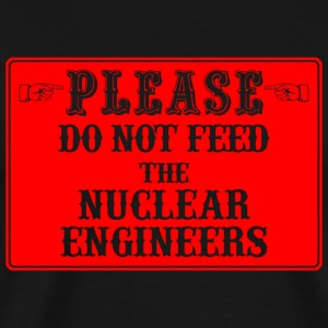 Nuclear engineer - please do not feed nuclear en - Men's Premium T-Shirt