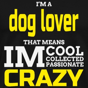 Dog lover - i'm a dog lover that means i'm cool - Men's Premium T-Shirt