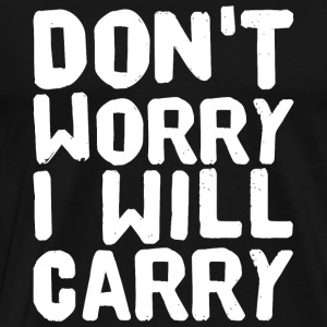 Gaming - Don't Worry I Will Carry - Men's Premium T-Shirt