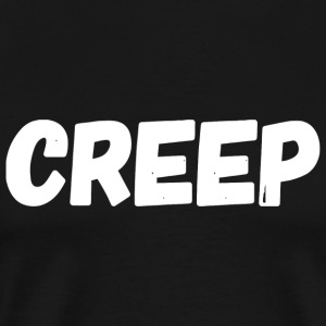 Creep - Creep - Men's Premium T-Shirt