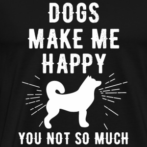 Dog lover - Dogs Make Me Happy You Not So Much - - Men's Premium T-Shirt