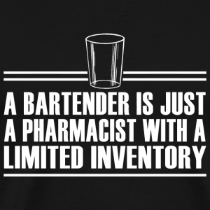 BARTENDER - A BARTENDER IS JUST A PHARMACIST WIT - Men's Premium T-Shirt