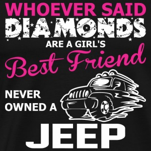 Jeep - Whoever Said Diamonds Are Girl's Best Fri - Men's Premium T-Shirt