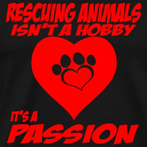 Animal - rescuing animals isn't a hobby it's a p - Men's Premium T-Shirt